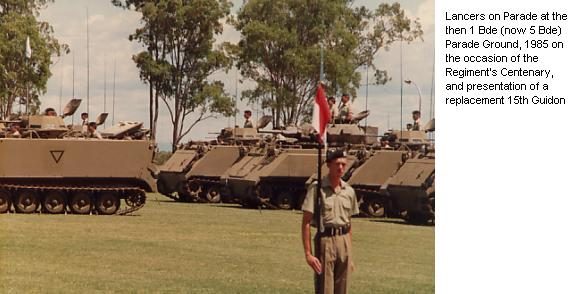 Lancers on Parade at the then 1 Bde (now 5 Bde) Parade Ground, 1985 on the occasion of the Regiment's Centenary, and presentation of a replacement 15th Guidon