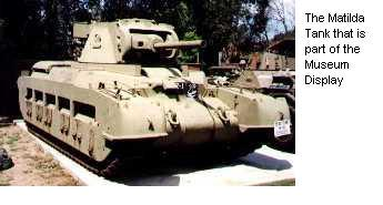 The Matilda Tank that is part of the Museum Display